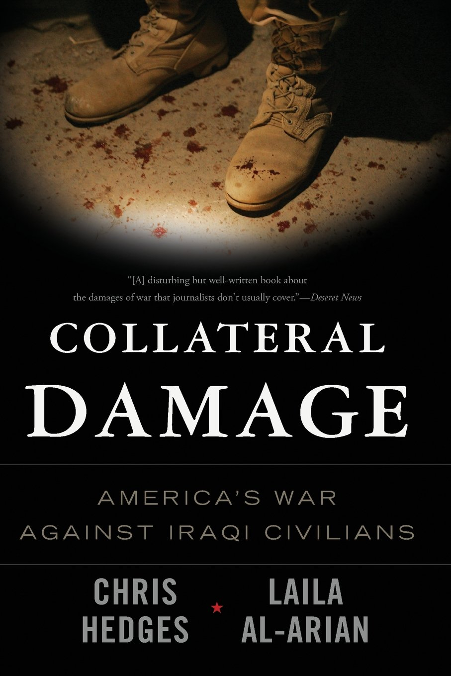 Collateral Damage: American's War Against Iraqi Civilians